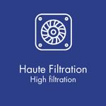 Haute filtration